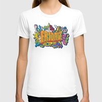 friday T-shirts featuring Friday by Roberlan Borges