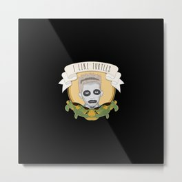 I Like Turtles Metal Print