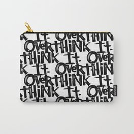 over think it. Carry-All Pouch