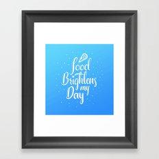 Food Brightnes My Day Framed Art Print