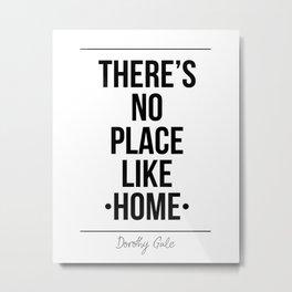 There's No Place Like Home Printable Wall Metal Print