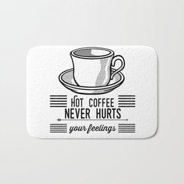 Hot Coffee Never Hurts Your Feelings Bath Mat