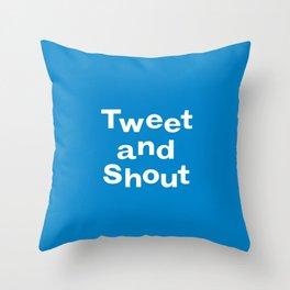 Tweet & Shout! Throw Pillow