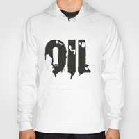 oil Hoodies featuring Oil by UP studio