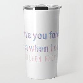 I'll love you forever Travel Mug