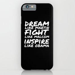 Dream Like Martin Fight Like Malcom iPhone Case
