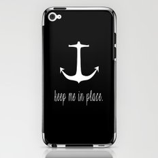 Keep Me In Place. iPhone & iPod Skin