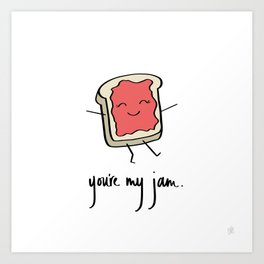 You're My Jam Art Print
