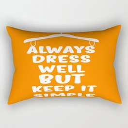 Always dress well but keep it simple Inspirational Quote Typography Design Rectangular Pillow