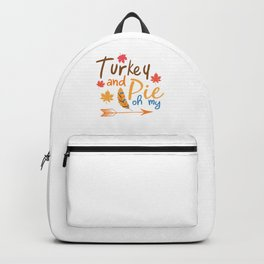 Turkey And Pie Oh My Happy Thanksgiving Backpack