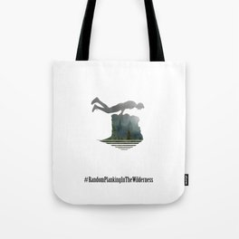 Random Planking in the Wilderness Tote Bag