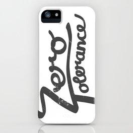 Zero Tolerance iPhone Case