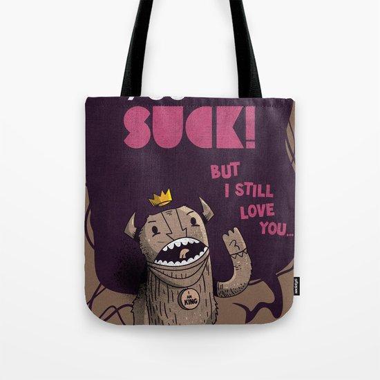 You suck! Tote Bag