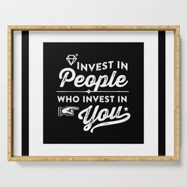 Motivational & Inspirational Quotes - Invest in people who invest in you MMS 506 Serving Tray
