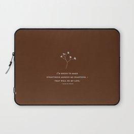 I'm going to make everything around me beautiful Laptop Sleeve