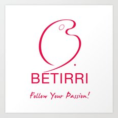Betirri (Follow Your Passion!) Art Print