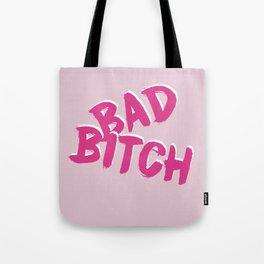 Bad Bitch Tote Bag