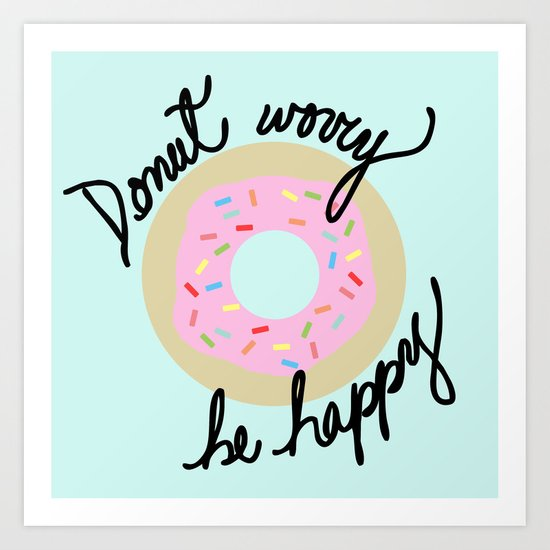 Donut Worry Be Happy Art Print