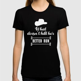 Cowboy Cowgirl What Doesn't Kill Her Better Run T-shirt