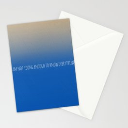 I am not young enough to know everything Stationery Cards