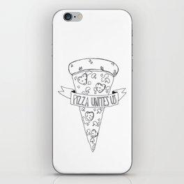 Pizza unites us iPhone Skin