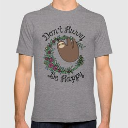Don't Hurry, Be Happy T-shirt