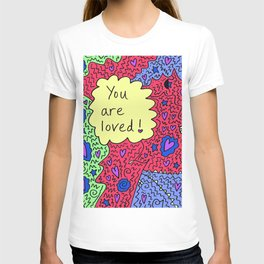 You are loved! T-shirt