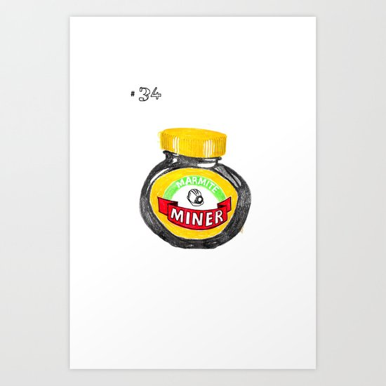 disparaging terms for the homosexual man #34: marmite miner Art Print