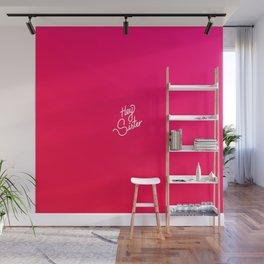 Hey Sister   [gradient] Wall Mural