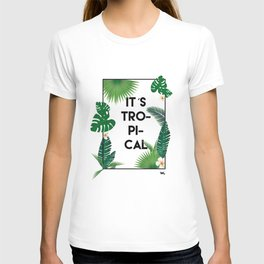 It´s tropical T-shirt