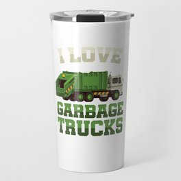I Love Garbage Truck Collectors Vehicle Automotive Mechanic Truck Drivers Cleanliness Gift Travel Mug