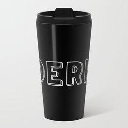 Derp Metal Travel Mug