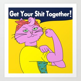 Princess Carolyn - Get Your S*** Together Art Print
