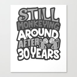 30th Wedding Anniversary Still Monkeying Around After 30 Years Canvas Print
