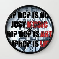 hiphop Wall Clocks featuring HIPHOP IS NOT JUST MUSIC by RDRFoto