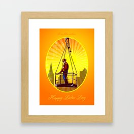 Happy Labor Day Our Fellow Workers Greeting Card Framed Art Print