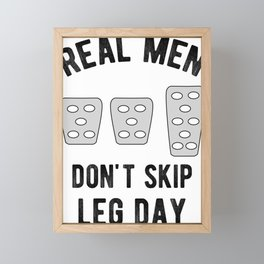 Real Men Don't Skip Leg Day Manual Stickshift Driver Framed Mini Art Print