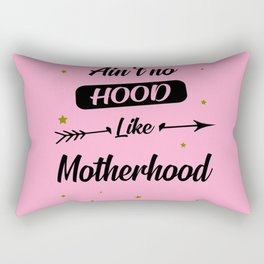 Ain't no hood like motherhood funny quote Rectangular Pillow