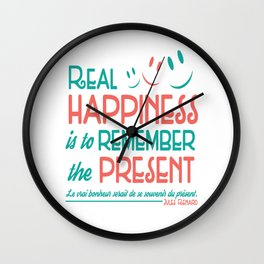 Real Happiness Is To Remember The Present. Wall Clock