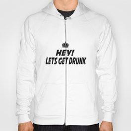 Lets Get Drunk Hoody