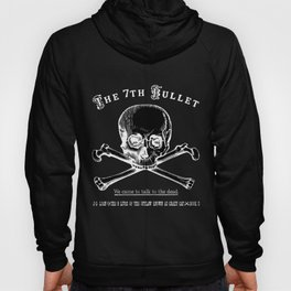 The 7th Bullet - We came to talk to the dead Hoody
