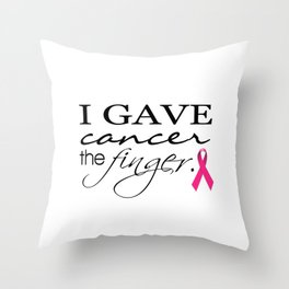 I Gave Cancer the Finger Typography & Ribbon Throw Pillow