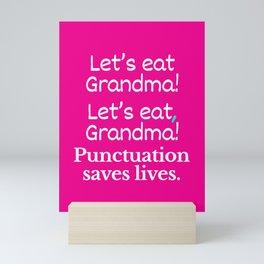 Let's Eat Grandma Punctuation Saves Lives (Pink) Mini Art Print