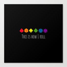 This is how I roll rainbow Canvas Print
