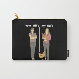 My sexy chicken wife - your wife Carry-All Pouch