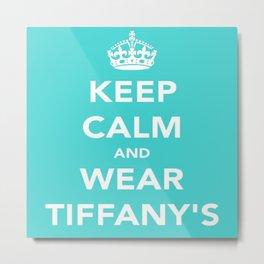 Keep Calm and Wear Tiff Metal Print