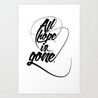 All hope is gone. Art Print