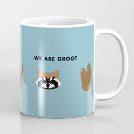 We Are Groot Coffee Mug