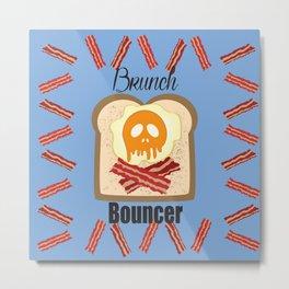 Brunch Bouncer Metal Print