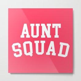 Aunt Squad Funny Quote Metal Print